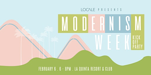 Modernism Week Kick Off Party Presented by Locale Magazine
