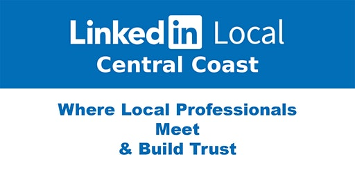LinkedInLocal Central Coast - Monday 24th February 2020