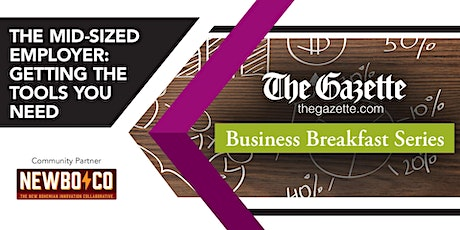 The Gazette Business Breakfast Series: The Mid-Sized Employer tickets