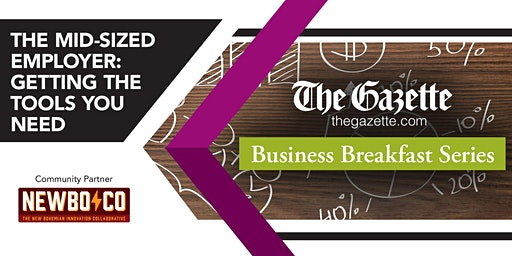 The Gazette Business Breakfast Series: The Mid-Sized Employer