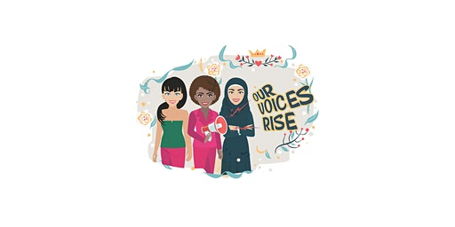 Our Voices Rise - Presents 2020 Women Empowerment Gathering