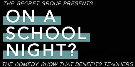 On A School Night? tickets