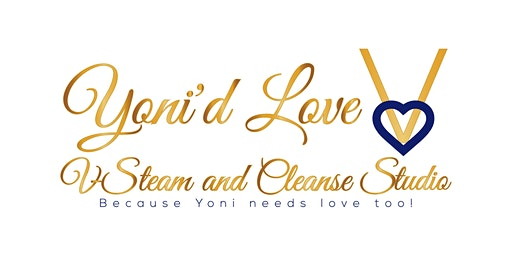 """Yoni'd Love V-Steam and Cleanse Studio Presents:""""My Yoni Tales"""""""