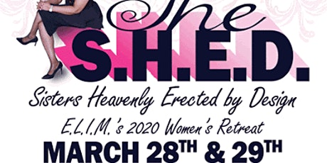 E.L.I.M.'s 2020 Women's Retreat:  The She S.H.E.D. tickets