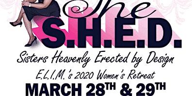 E.L.I.M.'s 2020 Women's Retreat:  The She S.H.E.D.