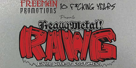 Freeman PR 10th Anniversary, Rawg (Gwar without costumes), Thy Will Be Done tickets