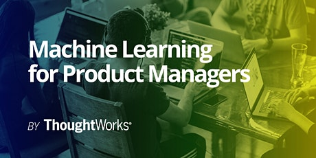 Machine Learning for Product Managers tickets