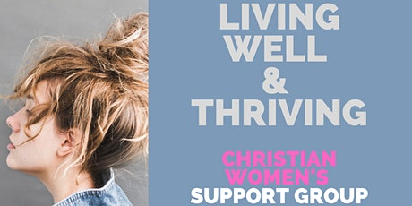 Christian Women's Support Group: Living Well and Thriving tickets