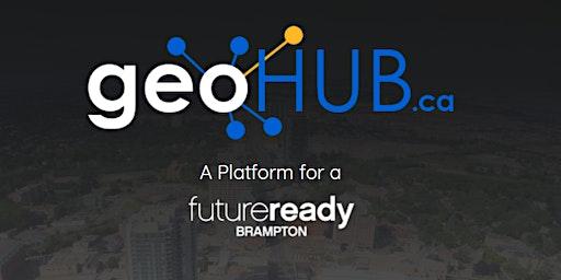 Brampton Open Data: Sharing and Using City Data on GeoHub.ca