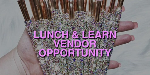 LUNCH & LEARN VENDOR OPPORTUNITY