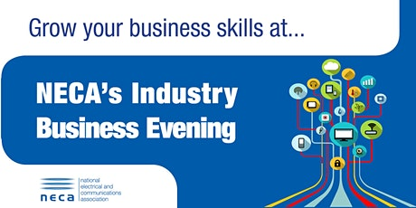 Grow your business Skills at NECA's Industry Business Evening tickets