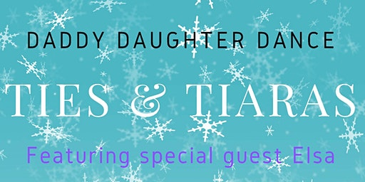 Ties & Tiaras 2020 Daddy Daughter Dance