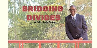 Bridging Divides with Dr. David Campt