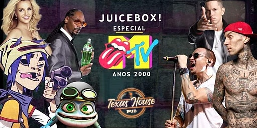 Juicebox: Especial Mtv ★Anos 2000★ @texashousepub