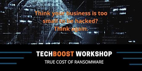 TechBoost Workshop: True Cost of Ransomware tickets