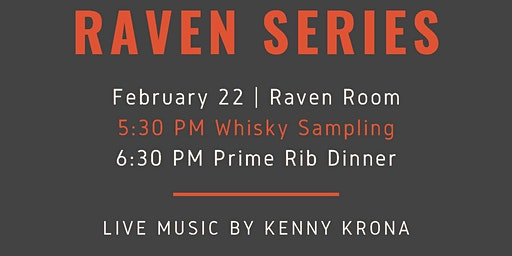 Raven Series Dinner and Whisky/Bourbon Sampling with Live Music
