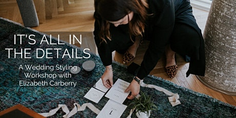 Wedding Styling Workshop: It's All in the Details tickets