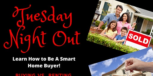 Tuesday Night Out - Learn How to be a Smart Home Buyer