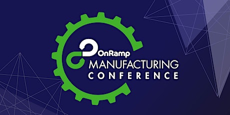 2020 OnRamp Manufacturing Conference tickets