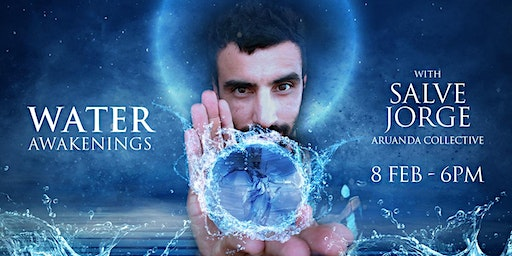 Water Awakenings ~ with  Salve Jorge