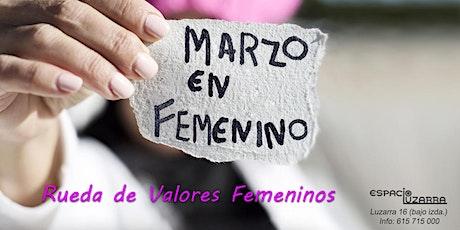 """Micro charlas: """"Rueda de Valores Femeninos"""" entradas"""