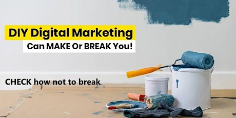 DIY Digital Marketing For  Self-Employed & Business Owners - Yes Or No? tickets