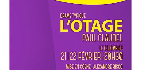 """""""L'Otage"""" de Paul Claudel billets"""