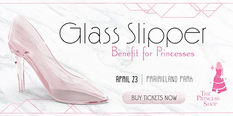 13th Annual Glass Slipper Benefit for Princesses  tickets