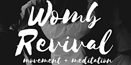 THE WOMB REVIVAL tickets