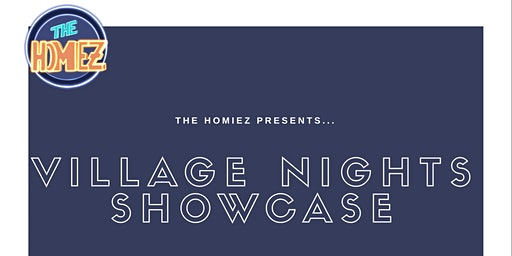 The Homiez Collective Presents: The Village Nights Showcase