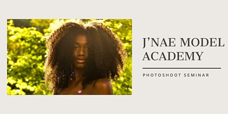 J'Nae Model Academy Photoshoot Seminar tickets