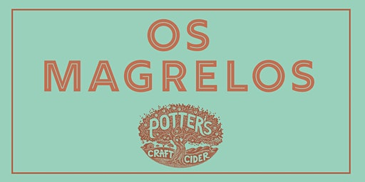 Os Magrelos at Potter's Craft Cider