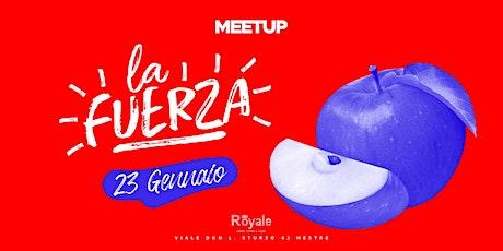 Meetup ospita La Fuerza - Giovedì 23 Gennaio @CafèRoyale biglietti