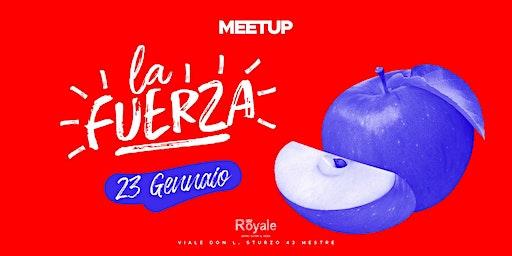 Meetup ospita La Fuerza - Giovedì 23 Gennaio @CafèRoyale