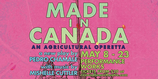 Made in Canada produced by rice & beans theatre