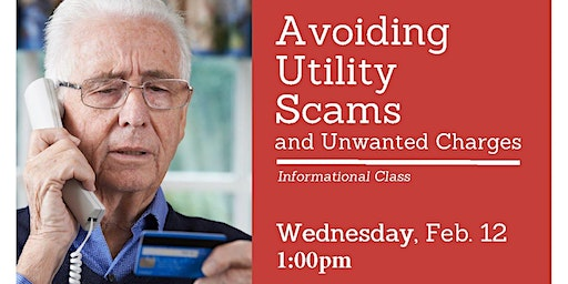 Avoiding Utility Scams & Unwanted Charges