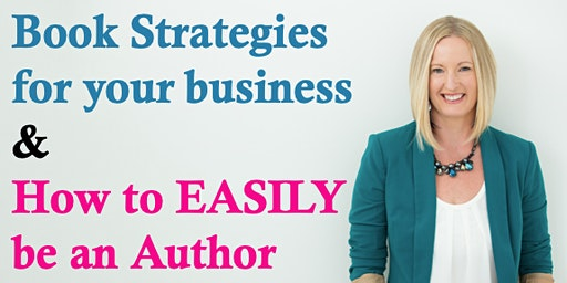 FREE Masterclass: Book Strategies for Your Biz & how to EASILY be an Author