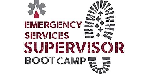 Emergency Services Supervisor Bootcamp