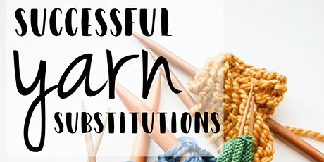 Alexis Hoy - Successful Yarn Substitution  tickets