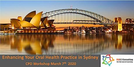 Enhancing Your Oral Health Practice in Sydney  tickets
