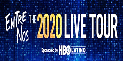 Entre Nos 2020 Live Tour Sponsored by HBO Latino