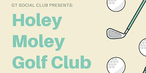 GT Social Club presents: Holey Moley Golf Club