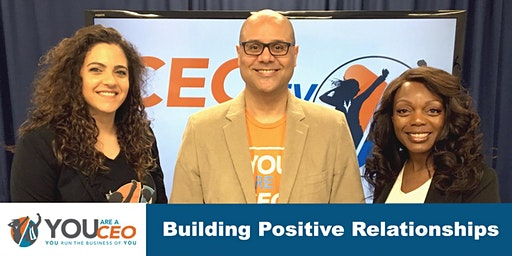 Building Positive Relationships, on CEO TV Live