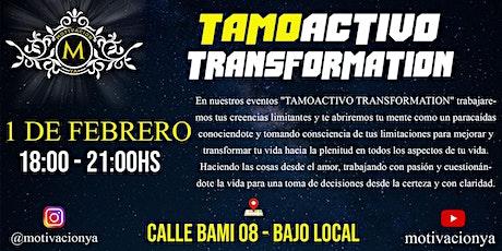 TAMOACTIVO TRANSFORMATION entradas