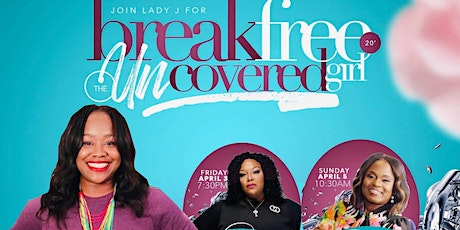 Lady J Presents-Break Free: The Uncovered Girl tickets