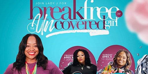 Lady J Presents-Break Free: The Uncovered Girl