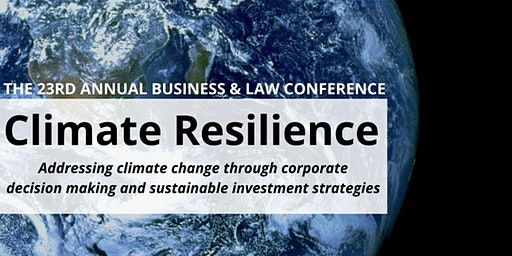 Climate Resilience: The 23rd Annual Business and Law Conference