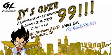 It's Over 99!!! A Chapterversary Celebration tickets