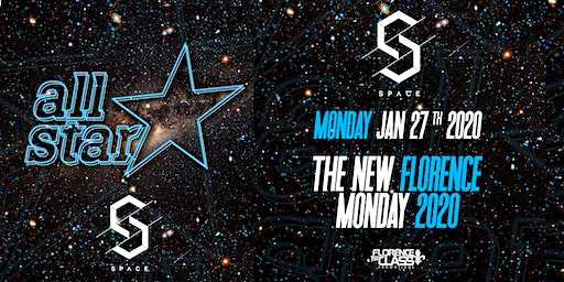 ALL ✯ STAR MONDAYS @ SPACE FLORENCE - SPRING WELCOME WEEK 2020