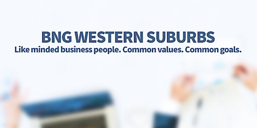 BNG Western Suburbs - Business Networking Morning